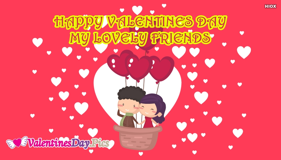 Happy Valentines Day My Lovely Friends