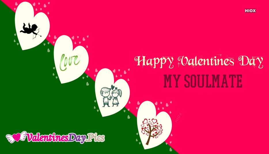 Happy Valentines Day My Soulmate