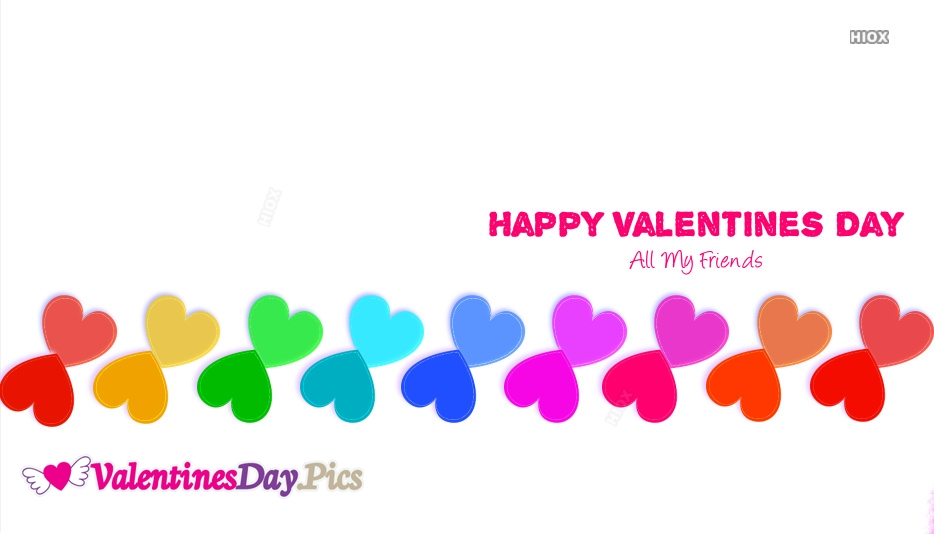 Happy Valentines Day To All My Friends