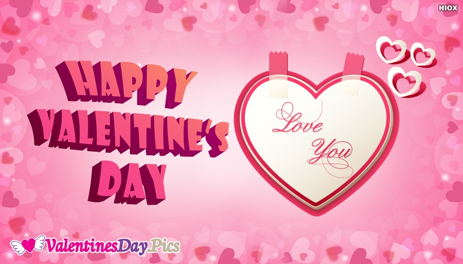 I Love You Dear. Happy Valentines Day