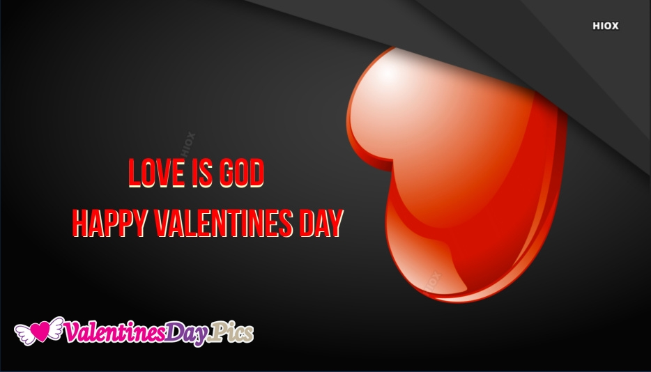 Love Is God. Happy Valentines Day