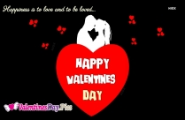 Happiness Is To Love And To Be Loved. Happy Valentines Day