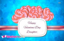 Happy Valentines Day Daughter