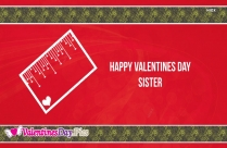 Happy Valentines Day For Sister