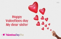 Happy Valentines Day My Dear Sister