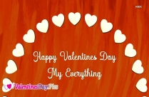 Happy Valentines Day My Everything
