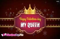 Happy Valentines Day My Queen