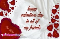 Happy Valentines Day To All Of My Friends