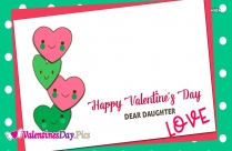 Happy Valentines Day To My Daughter