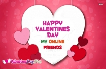Happy Valentines Day To My Online Friends
