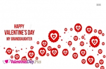 Happy Valentines Day To My Granddaughter