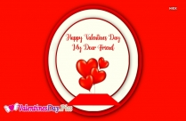 Happy Valentines Day To You My Friend