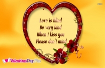 Love Is Blind Be Very Kind When I Kiss You Please Don't Mind