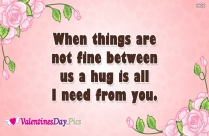 When Things Are Not Fine Between Us A Hug Is All I Need From You