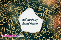 Will You Be My Friend Forever