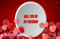Will You Be My Husband
