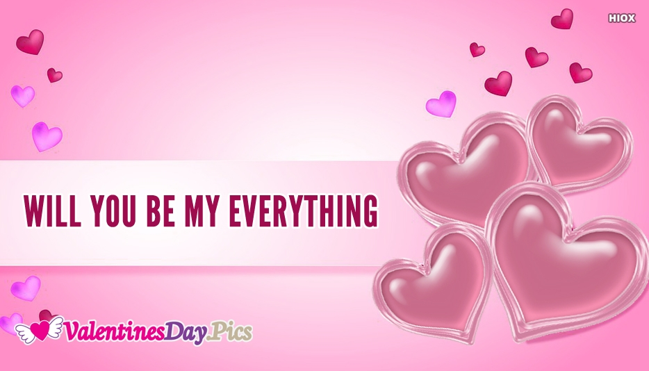 Will You Be My Everything