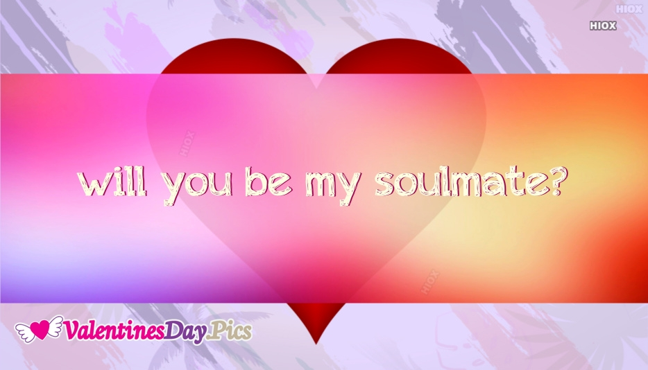 Will You Be My Soulmate
